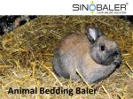 Animal Bedding Baler