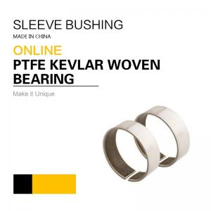 China PTFE Kevlar Woven Sleeve Bearings , Purchase Order Now 30% Off 1 Order,High Quality,Customized on sale