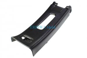 China Car Decorated Parts Plastic Auto Parts Mould B Pillar With IATF 16949 Certificated on sale