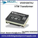 Multiplicador actual VIV0104THJ VIV0104MHJ de Vicor VTM