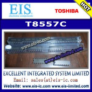 China T8557C - TOSHIBA - IC SEMICONDUCTOR - Email: sales009@eis-ic.com on sale