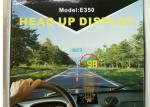 China 9V ~ 16Vdc Windscreen Speed Display Without Glare , E350 HUD Car Windshield Projector wholesale