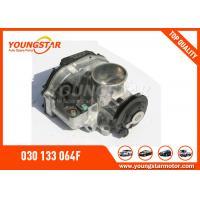 China VW Automobile Engine Parts Throttle Body 408 - 237 - 130 - 004Z OE No 030 133 064F on sale
