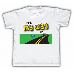 China It's my way or the highway Funny Toddler T-shirt on sale