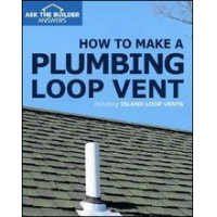AsktheBuilder Answers Shop How to Make a Plumbing Loop Vent