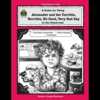 China A Guide for Using Alexander and the Terrible, Horrible, No Good, Very Bad Day in the Classroom on sale