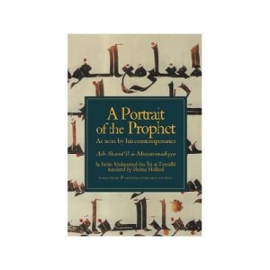 China A Portrait of the Prophet As Seen by His Contemporaries (Ash-Shama'il al-Muhammadiyya) on sale