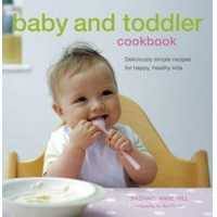 Baby and Toddler Cookbook by Rachael Anne Hill