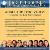 Anger and Forgiveness - by Deacon Dr. Bob McDonald