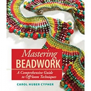 China Books Mastering Beadwork, A comprehensive guide to off-loom techniques on sale