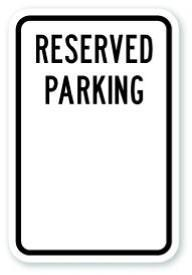 China Custom Parking / Aluminum Signs 18 X 12 Custom Reserved Parking Sign on sale